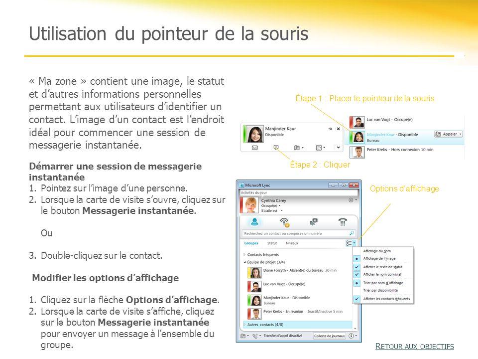 Utilisation du pointeur de la souris « Ma zone » contient une image, le statut et d'autres informations personnelles permettant aux utilisateurs d'identifier un contact.