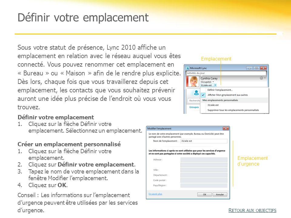 Définir votre emplacement Sous votre statut de présence, Lync 2010 affiche un emplacement en relation avec le réseau auquel vous êtes connecté.