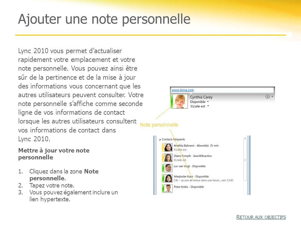 Ajouter une note personnelle Lync 2010 vous permet d'actualiser rapidement votre emplacement et votre note personnelle.