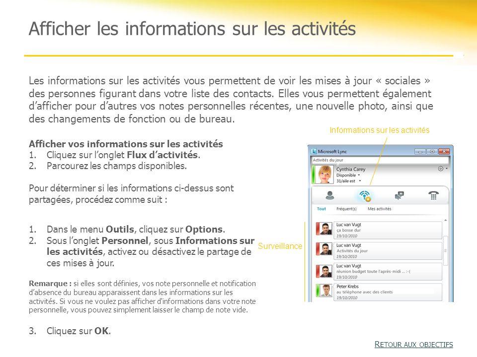 Afficher les informations sur les activités Les informations sur les activités vous permettent de voir les mises à jour « sociales » des personnes figurant dans votre liste des contacts.