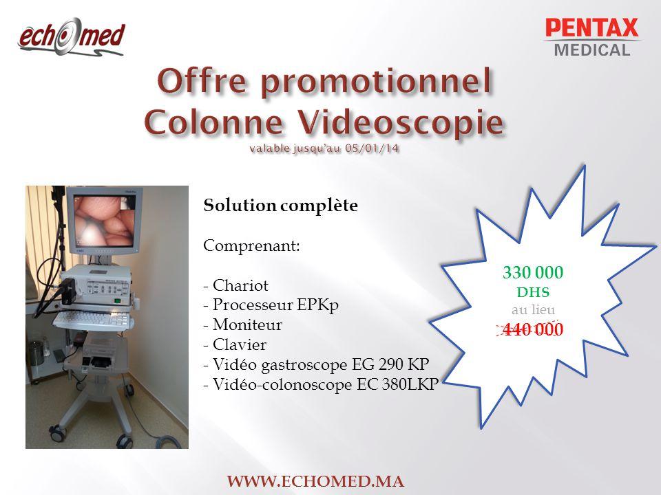 Solution complète Comprenant: - Chariot - Processeur EPKp - Moniteur - Clavier - Vidéo gastroscope EG 290 KP - Vidéo-colonoscope EC 380LKP 330 000 DHS