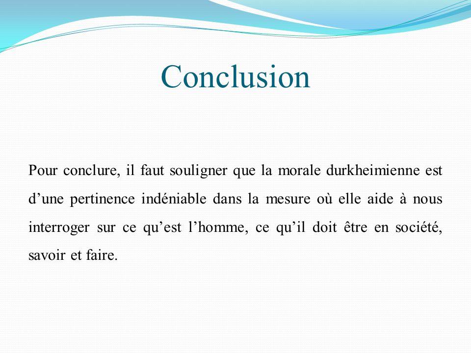 Troisième partie: Enjeux et perspectives L'éducation morale durkheimienne est close. Les marges d'intervention de l'individu pour contester ou modifie