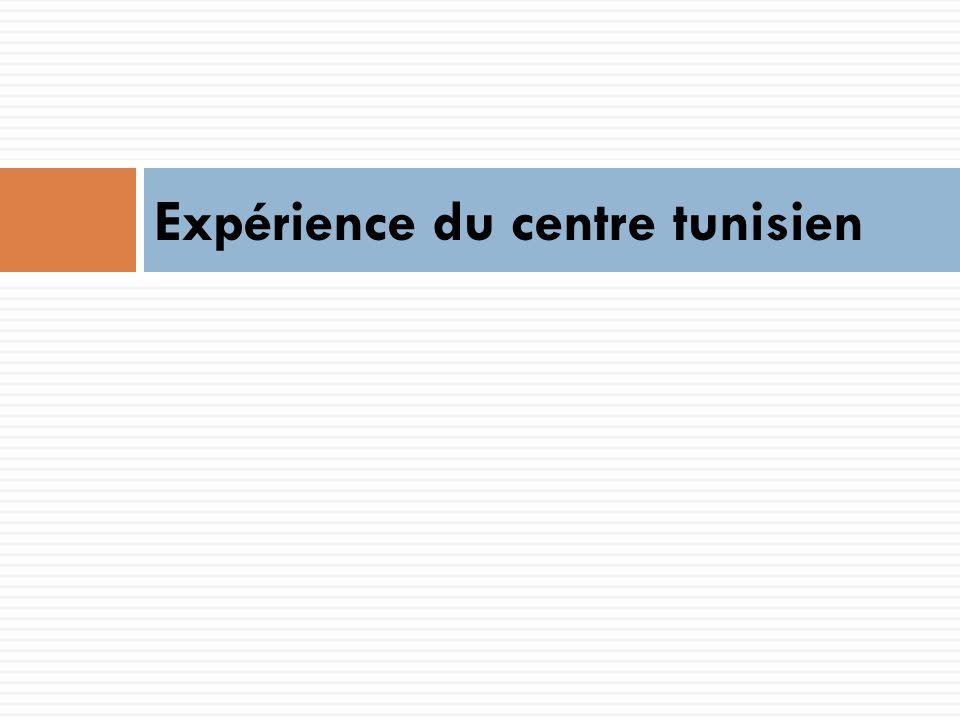 Expérience du centre tunisien