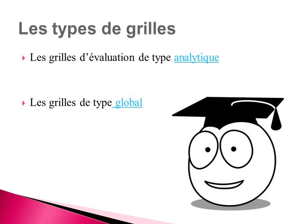  Les grilles d'évaluation de type analytiqueanalytique  Les grilles de type global global