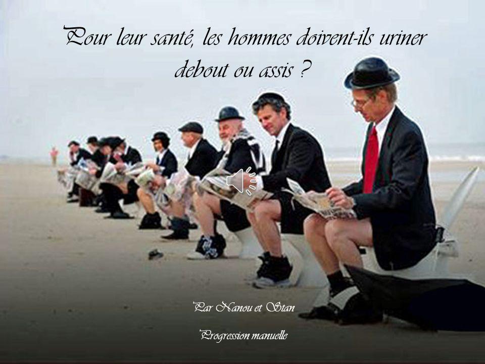 Pour leur santé, les hommes doivent-ils uriner debout ou assis .