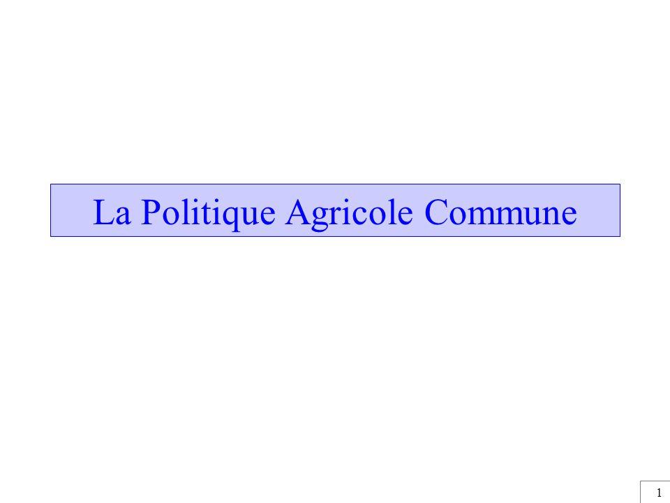 1 La Politique Agricole Commune
