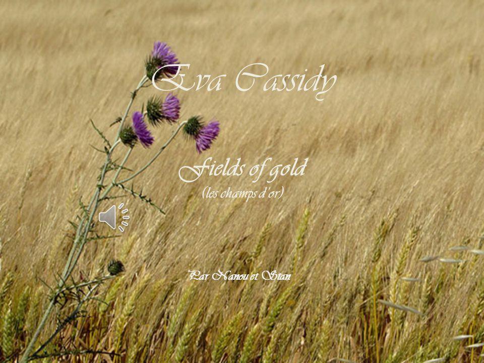 Eva Cassidy Fields of gold (les champs d'or) Par Nanou et Stan