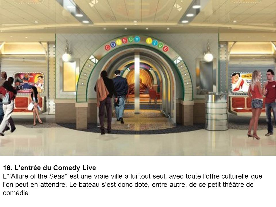 15. Le théâtre Opal A l'intérieur du bateau, au pont numéro 3, se trouve un autre théâtre, le théâtre Opal. D'une structure plus classique, il pourra,
