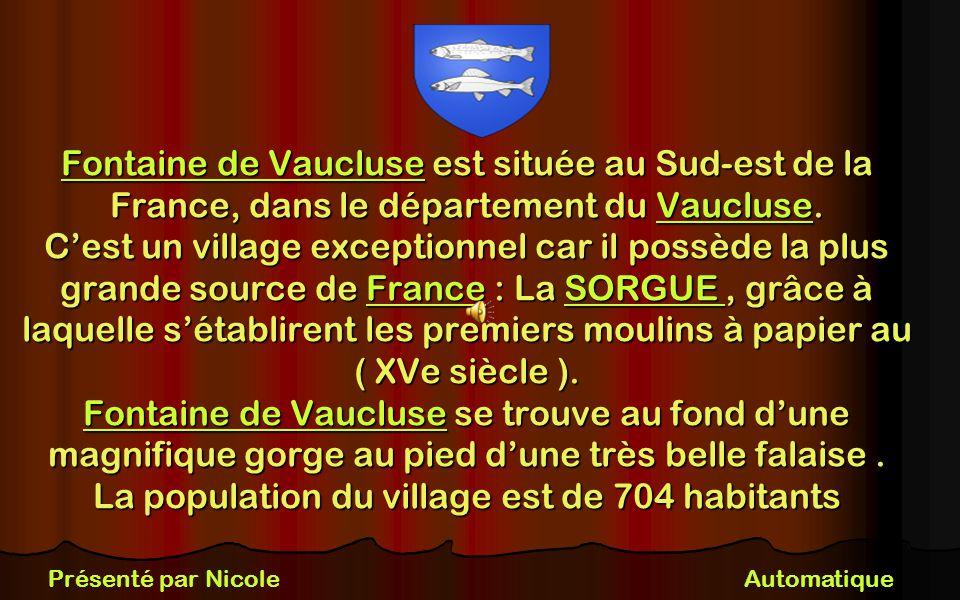 Fontaine de Vaucluse est située au Sud-est de la France, dans le département du Vaucluse.