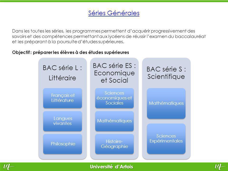 Université d'Artois Séries Générales Dans les toutes les séries, les programmes permettent d'acquérir progressivement des savoirs et des compétences p