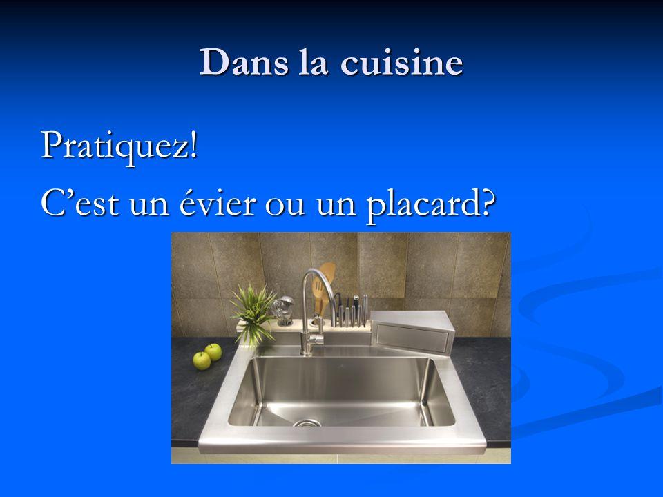 Dans la cuisine Pratiquez! C'est un frigo ou un micro-onde?
