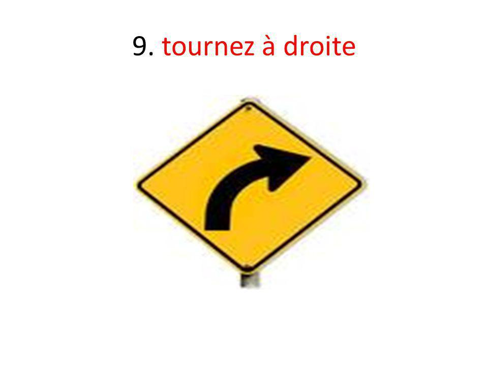 9. tournez à droite