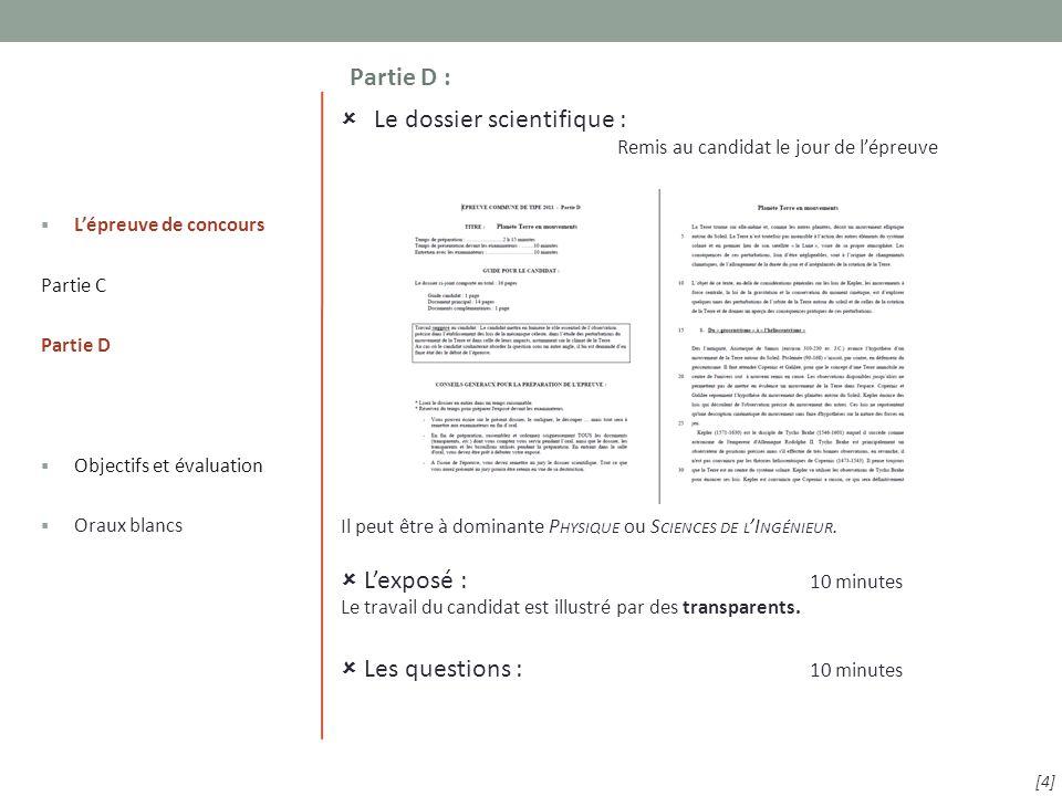 Partie D : [4]  Le dossier scientifique : Remis au candidat le jour de l'épreuve Il peut être à dominante P HYSIQUE ou S CIENCES DE L 'I NGÉNIEUR.