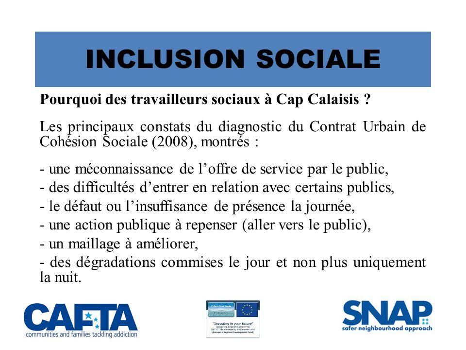 INCLUSION SOCIALE Pourquoi des travailleurs sociaux à Cap Calaisis .