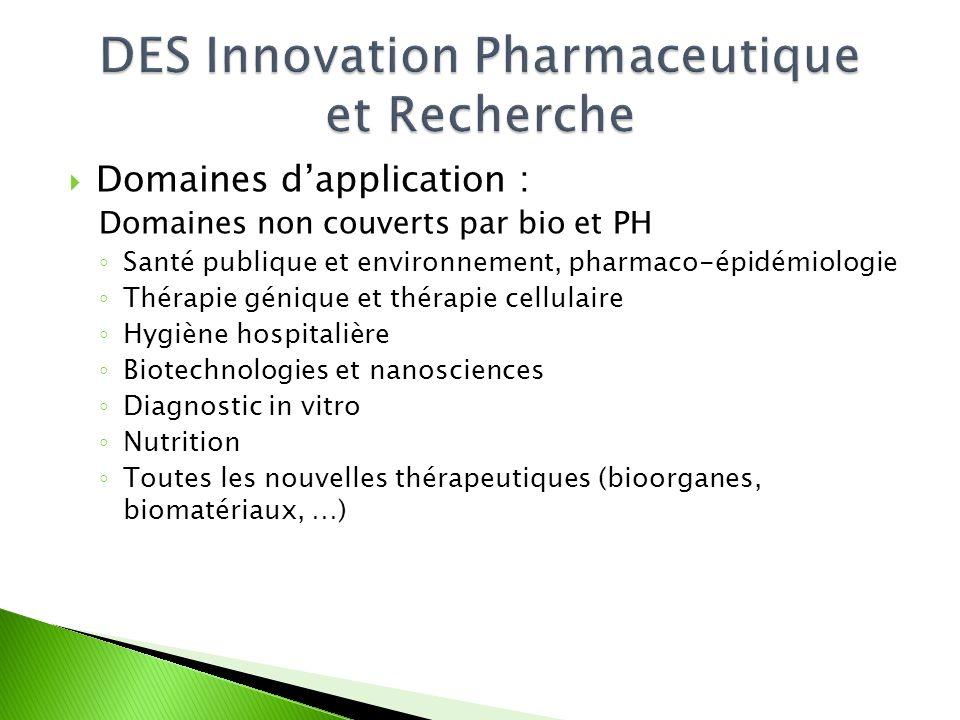  Domaines d'application : Domaines non couverts par bio et PH ◦ Santé publique et environnement, pharmaco-épidémiologie ◦ Thérapie génique et thérapi