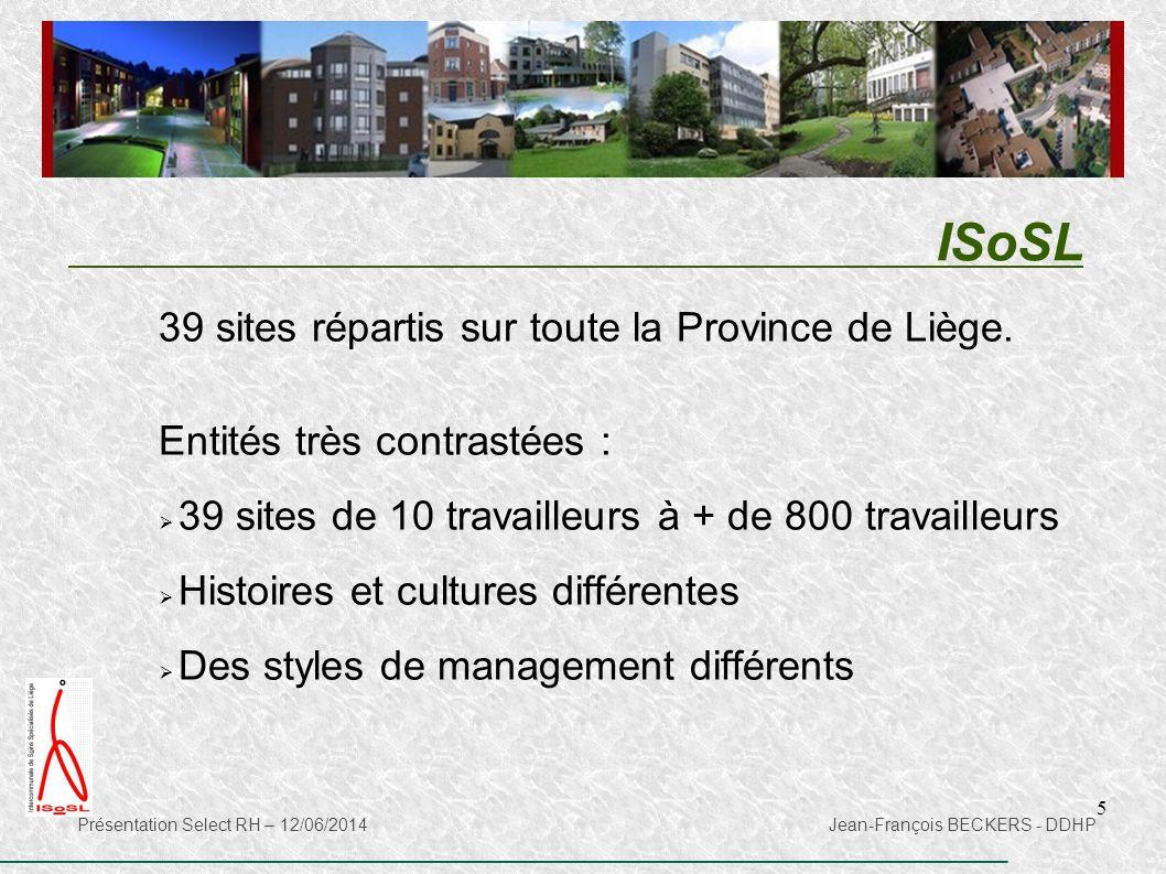 5 ISoSL Présentation Select RH – 12/06/2014 Jean-François BECKERS - DDHP 39 sites répartis sur toute la Province de Liège. Entités très contrastées :