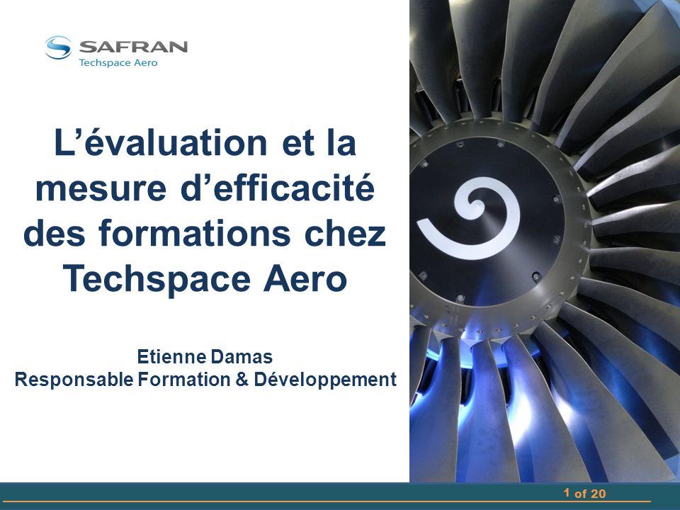 L'évaluation et la mesure d'efficacité des formations chez Techspace Aero Etienne Damas Responsable Formation & Développement 1 of 20