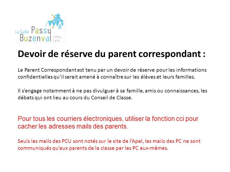 Devoir de réserve du parent correspondant : Le Parent Correspondant est tenu par un devoir de réserve pour les informations confidentielles qu'il sera