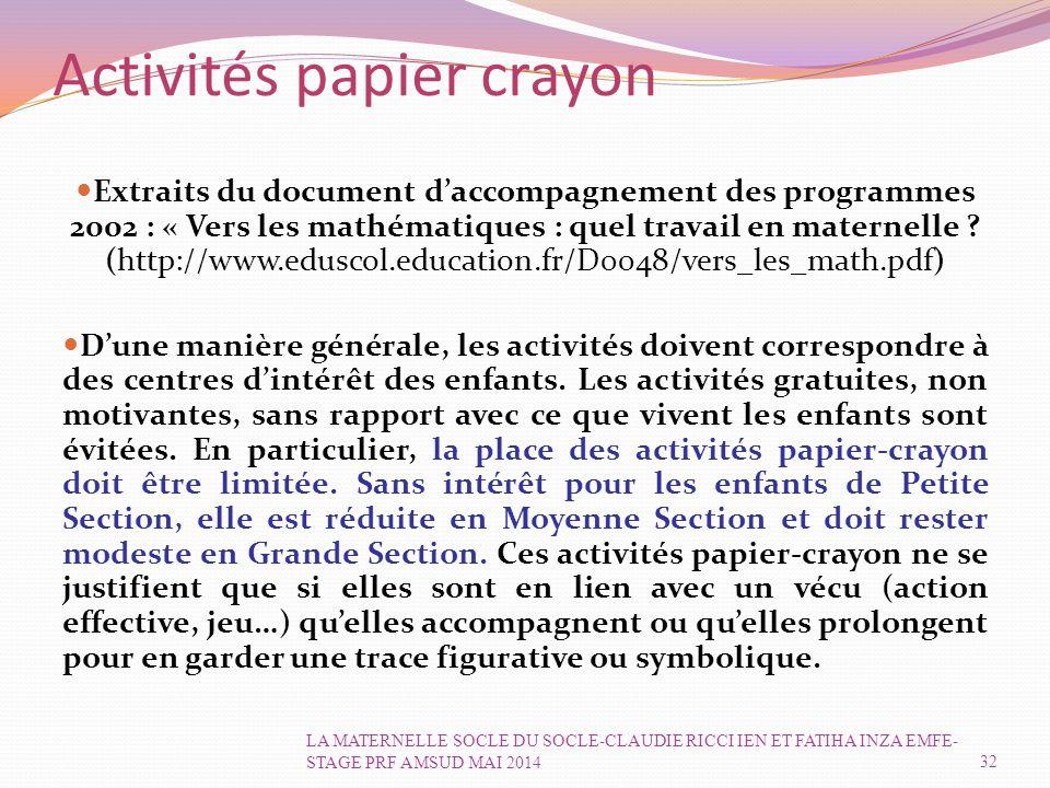 Activités papier crayon Extraits du document d'accompagnement des programmes 2002 : « Vers les mathématiques : quel travail en maternelle .