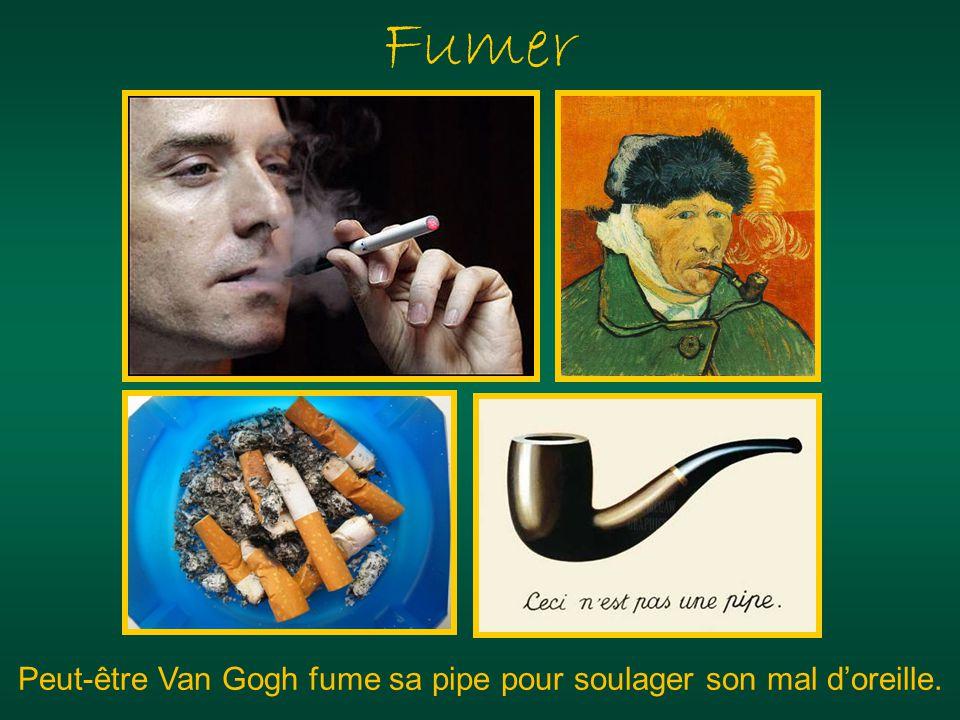 Fumer Peut-être Van Gogh fume sa pipe pour soulager son mal d'oreille.