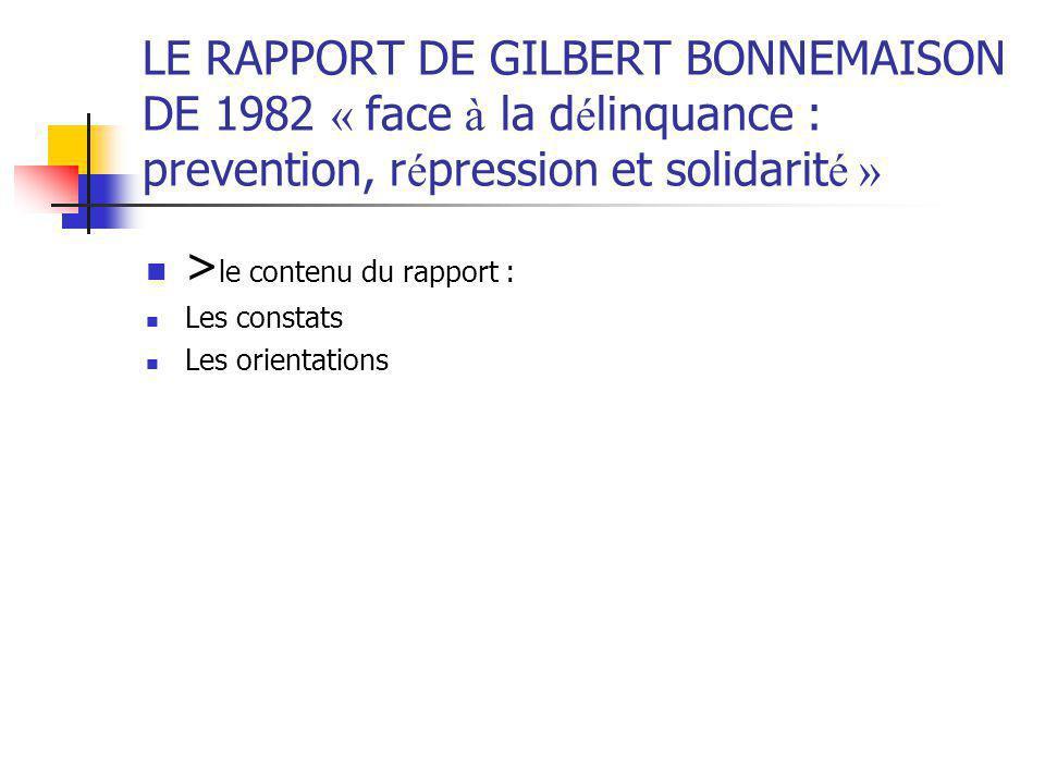LE RAPPORT DE GILBERT BONNEMAISON DE 1982 « face à la d é linquance : prevention, r é pression et solidarit é » > le contenu du rapport : Les constats