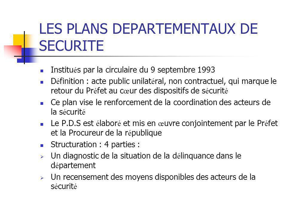 LES PLANS DEPARTEMENTAUX DE SECURITE Institu é s par la circulaire du 9 septembre 1993 D é finition : acte public unilat é ral, non contractuel, qui m