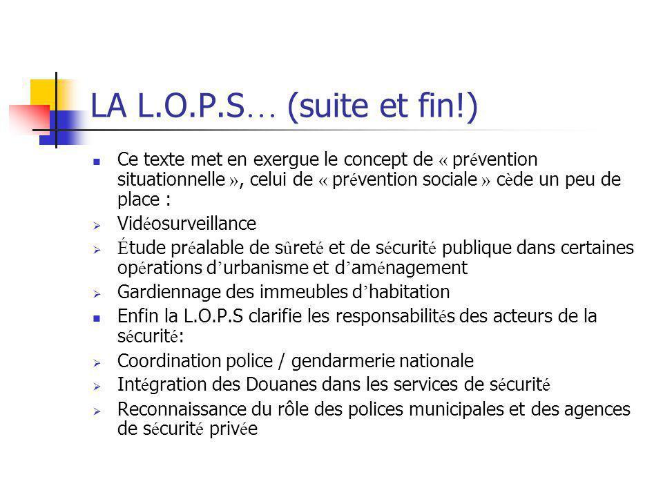 LA L.O.P.S … (suite et fin!) Ce texte met en exergue le concept de « pr é vention situationnelle », celui de « pr é vention sociale » c è de un peu de