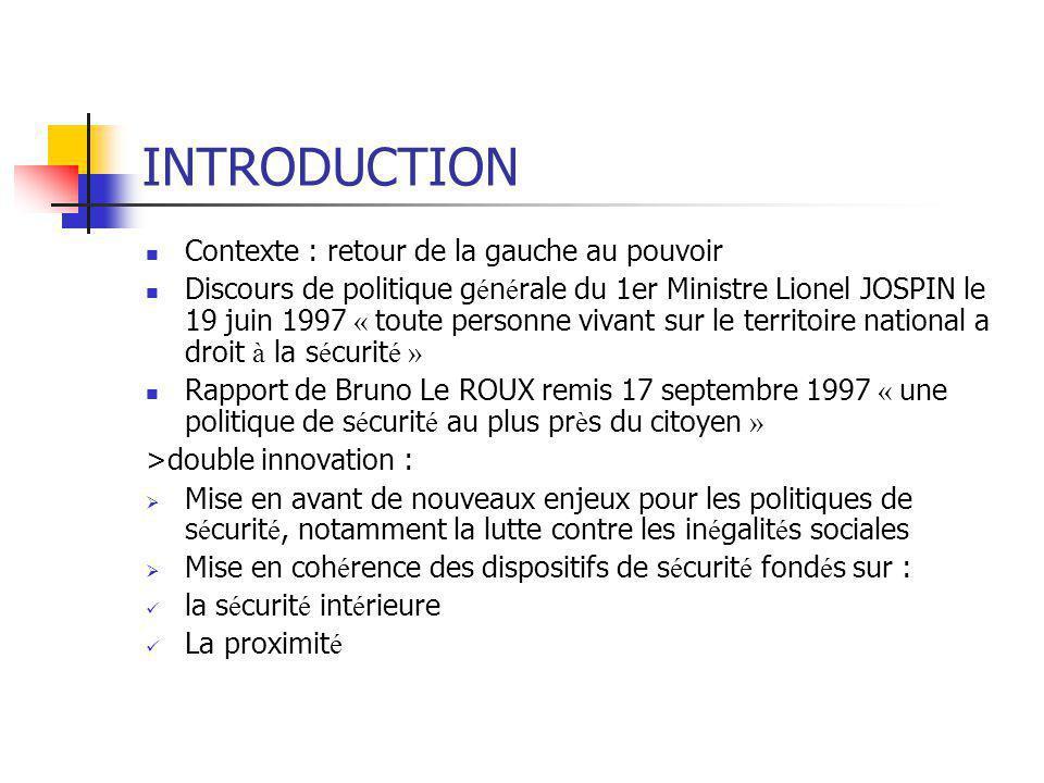 INTRODUCTION Contexte : retour de la gauche au pouvoir Discours de politique g é n é rale du 1er Ministre Lionel JOSPIN le 19 juin 1997 « toute person