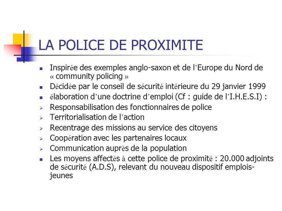 LA POLICE DE PROXIMITE Inspir é e des exemples anglo-saxon et de l ' Europe du Nord de « community policing » D é cid é e par le conseil de s é curit