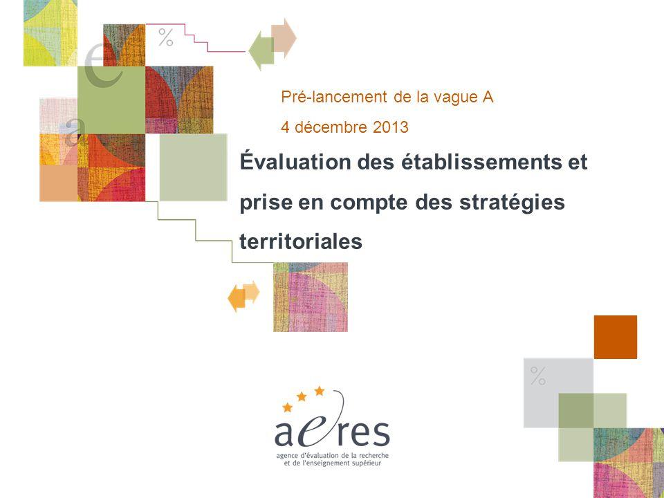 1 La visite sur place – 08/12/2010 Pré-lancement de la vague A 4 décembre 2013 Évaluation des établissements et prise en compte des stratégies territoriales