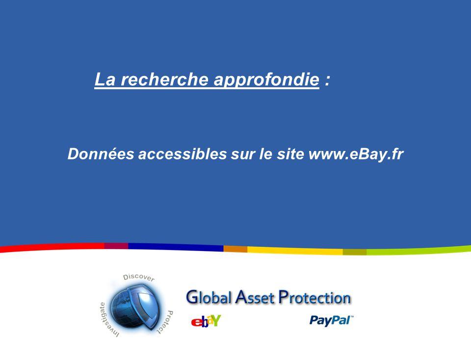 Données accessibles sur le site www.eBay.fr La recherche approfondie :