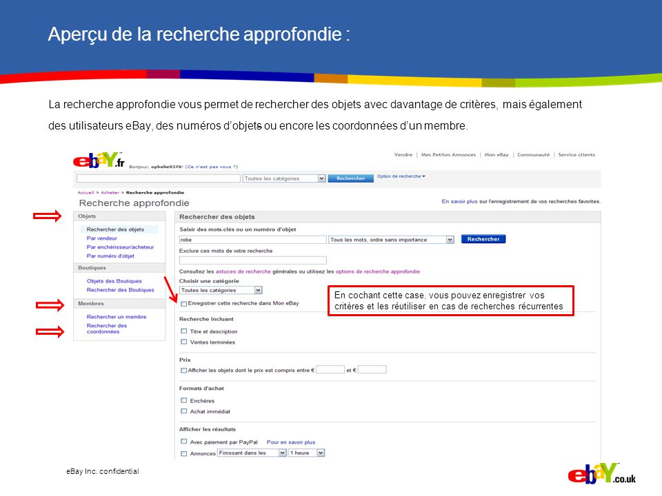 eBay Inc. confidential Aperçu de la recherche approfondie : La recherche approfondie vous permet de rechercher des objets avec davantage de critères,