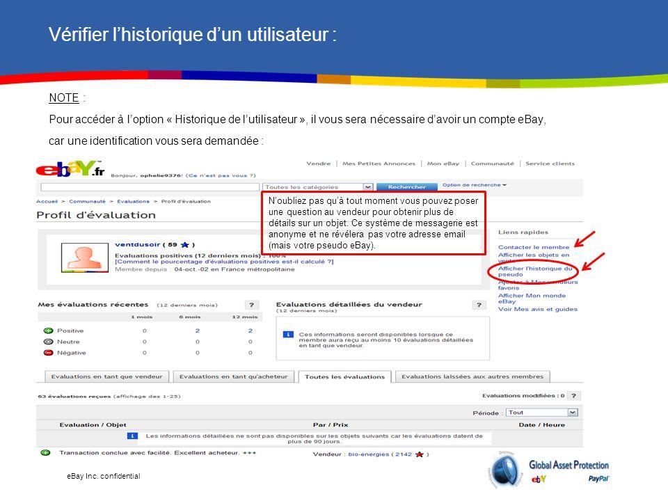 eBay Inc. confidential Vérifier l'historique d'un utilisateur : NOTE : Pour accéder à l'option « Historique de l'utilisateur », il vous sera nécessair