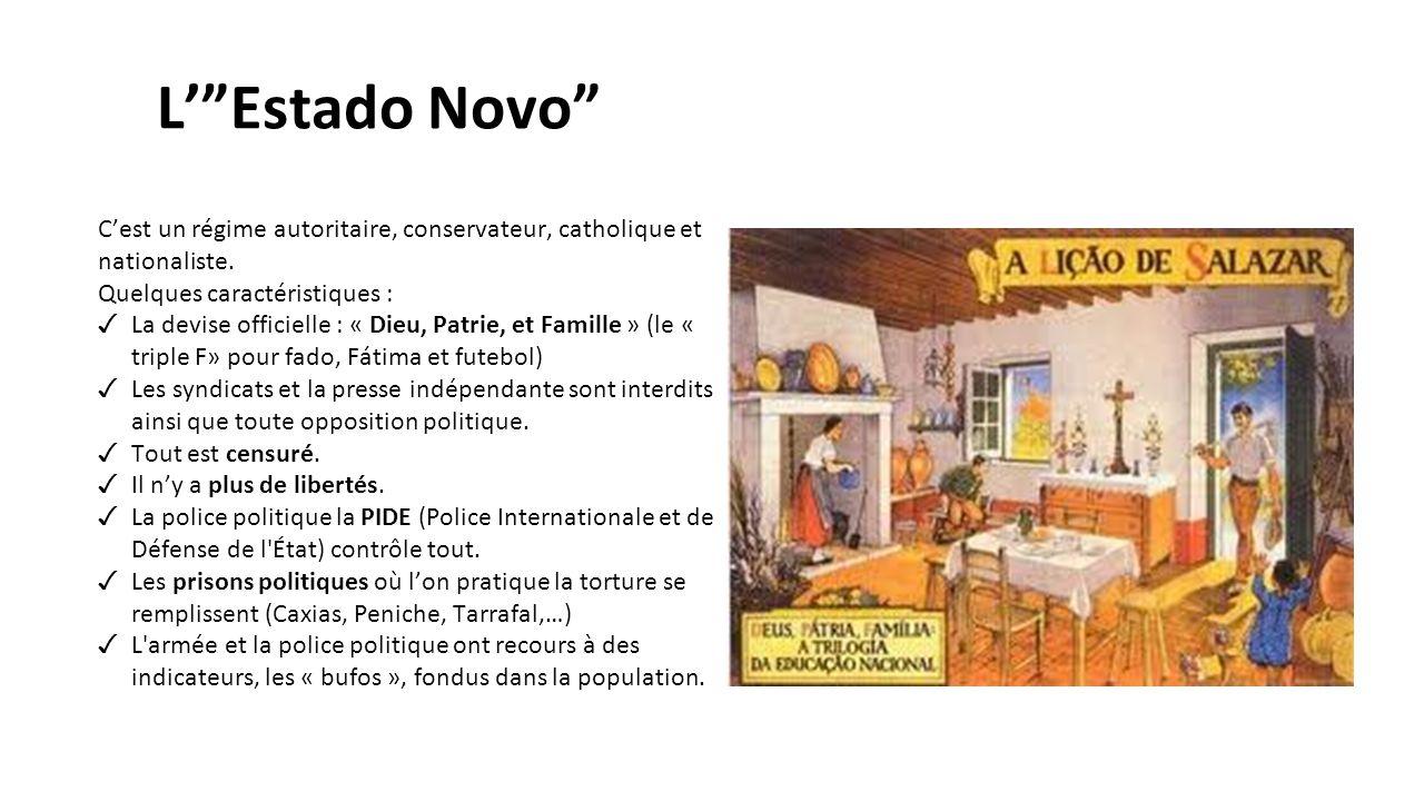 """L'""""Estado Novo"""" C'est un régime autoritaire, conservateur, catholique et nationaliste. Quelques caractéristiques : ✓ La devise officielle : « Dieu, Pa"""