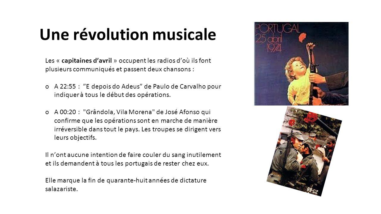 """Une révolution musicale Les « capitaines d'avril » occupent les radios d'où ils font plusieurs communiqués et passent deux chansons : oA 22:55 : """"E de"""