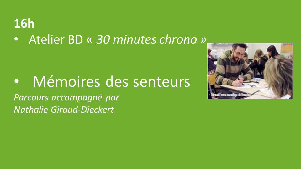 16h Atelier BD « 30 minutes chrono » Mémoires des senteurs Parcours accompagné par Nathalie Giraud-Dieckert