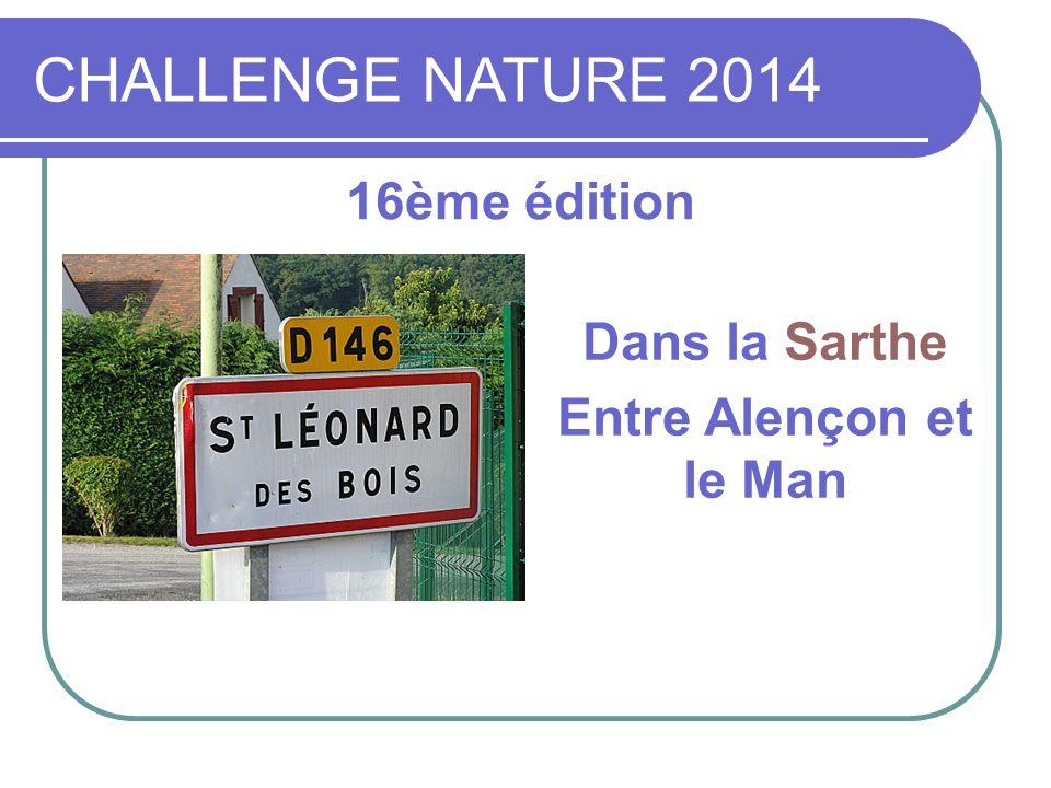 CHALLENGE NATURE 2014 16ème édition Dans la Sarthe Entre Alençon et le Man
