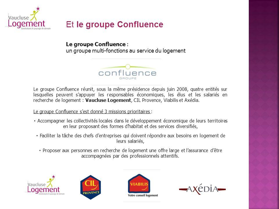 Le groupe Confluence réunit, sous la même présidence depuis juin 2008, quatre entités sur lesquelles peuvent s'appuyer les responsables économiques, l
