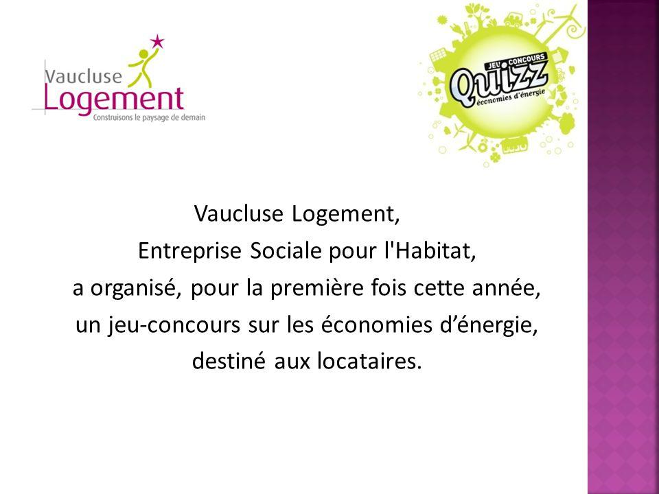 Vaucluse Logement, Entreprise Sociale pour l'Habitat, a organisé, pour la première fois cette année, un jeu-concours sur les économies d'énergie, dest