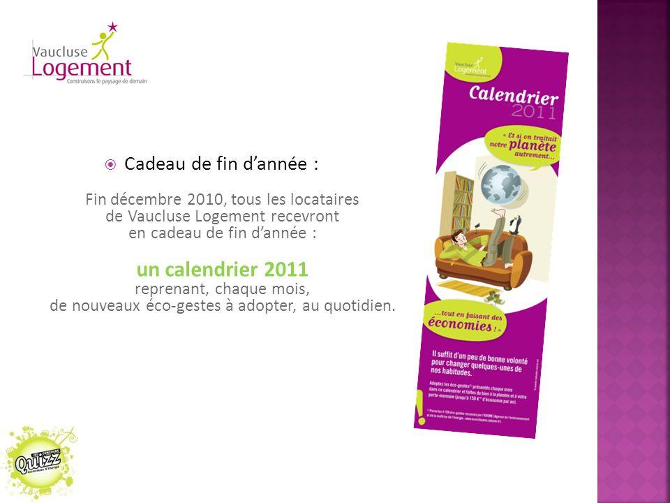  Cadeau de fin d'année : Fin décembre 2010, tous les locataires de Vaucluse Logement recevront en cadeau de fin d'année : un calendrier 2011 reprenan
