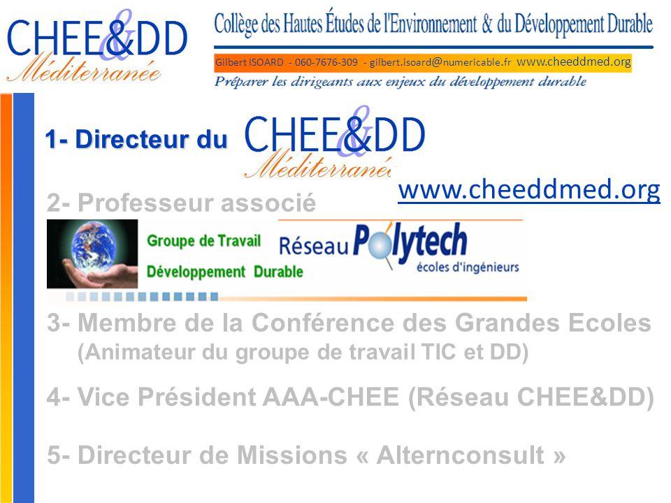 Gilbert ISOARD - 060-7676-309 - gilbert. isoard @ numericable. fr www.cheeddmed.org 1- Directeur du 2- Professeur associé 3- Membre de la Conférence d