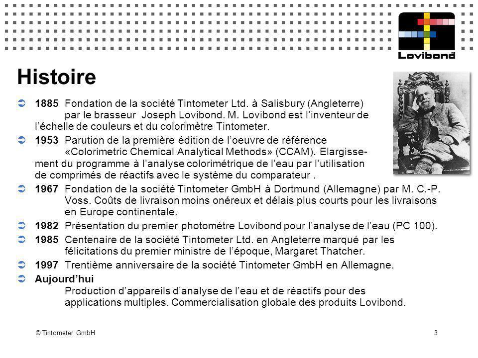 3 Histoire  1885 Fondation de la société Tintometer Ltd. à Salisbury (Angleterre) par le brasseur Joseph Lovibond. M. Lovibond est l'inventeur de l'é