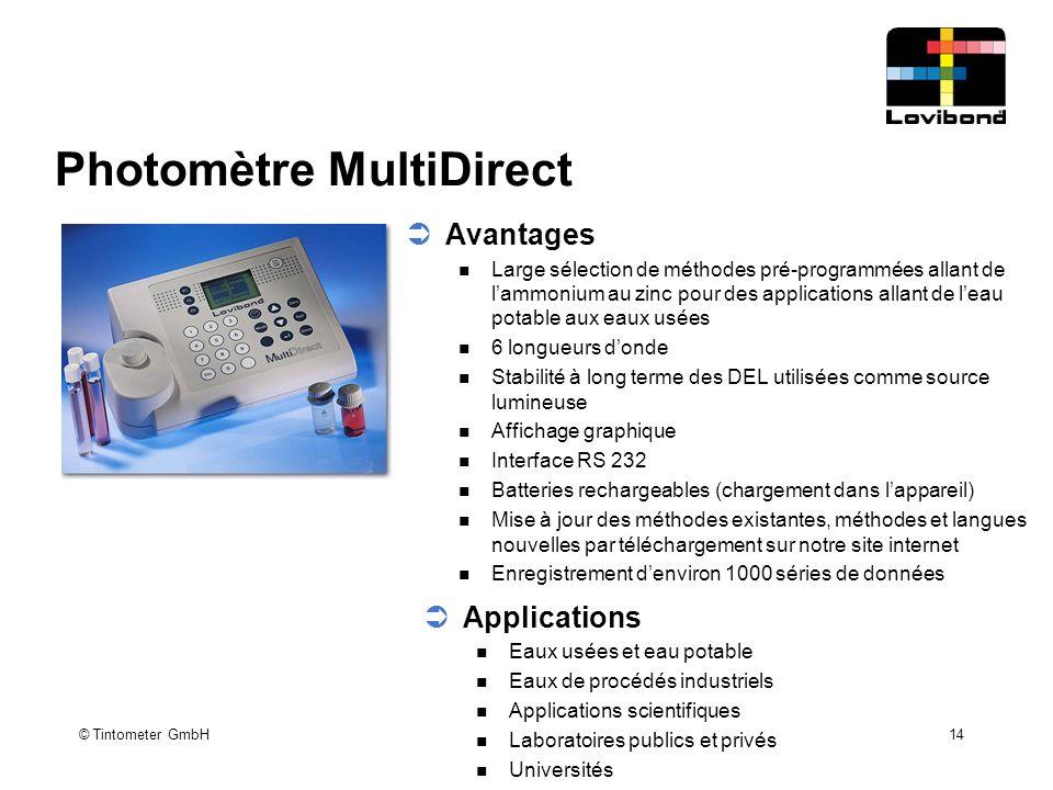 © Tintometer GmbH 14 Photomètre MultiDirect  Avantages Large sélection de méthodes pré-programmées allant de l'ammonium au zinc pour des applications