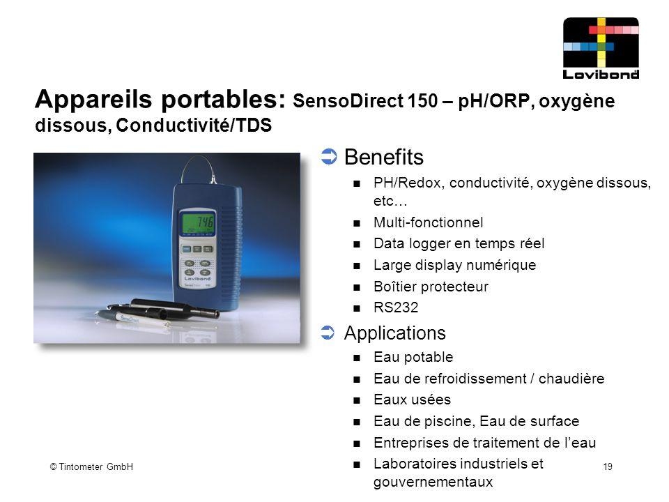 © Tintometer GmbH 19 Appareils portables: SensoDirect 150 – pH/ORP, oxygène dissous, Conductivité/TDS  Benefits PH/Redox, conductivité, oxygène disso