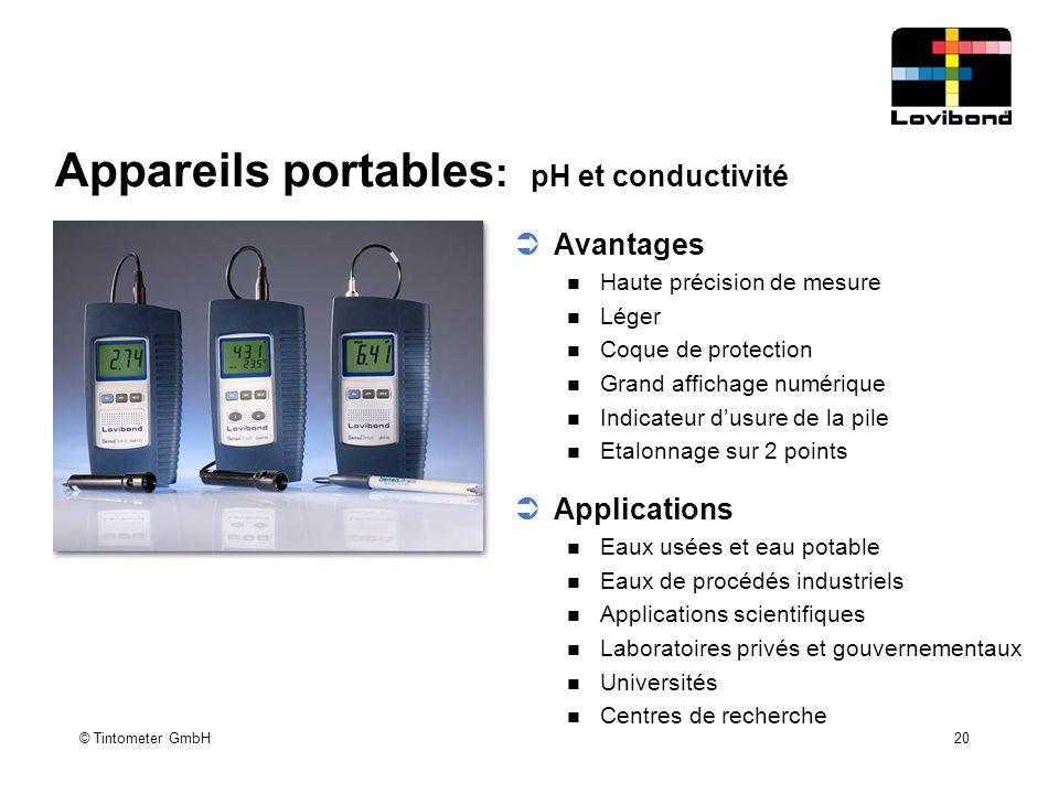 © Tintometer GmbH 20 Appareils portables : pH et conductivité  Avantages Haute précision de mesure Léger Coque de protection Grand affichage numériqu