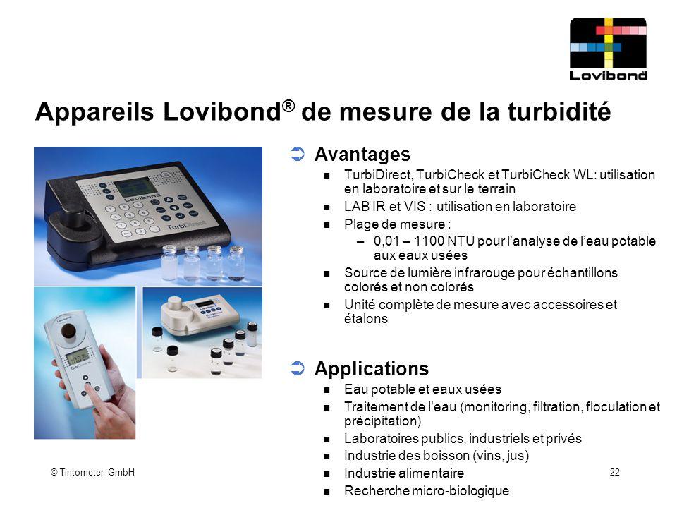 © Tintometer GmbH 22 Appareils Lovibond ® de mesure de la turbidité  Avantages TurbiDirect, TurbiCheck et TurbiCheck WL: utilisation en laboratoire e
