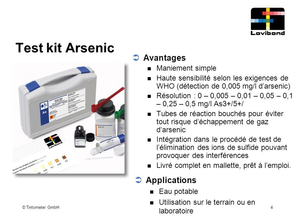 © Tintometer GmbH 4 Test kit Arsenic  Avantages Maniement simple Haute sensibilité selon les exigences de WHO (détection de 0,005 mg/l d'arsenic) Rés