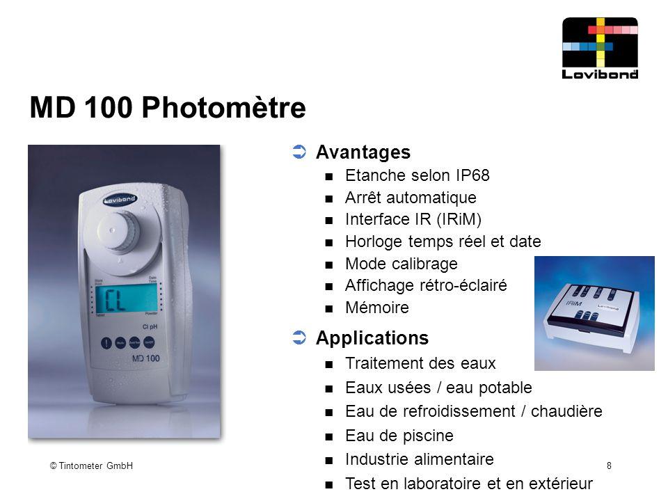 © Tintometer GmbH 8 MD 100 Photomètre  Avantages Etanche selon IP68 Arrêt automatique Interface IR (IRiM) Horloge temps réel et date Mode calibrage A
