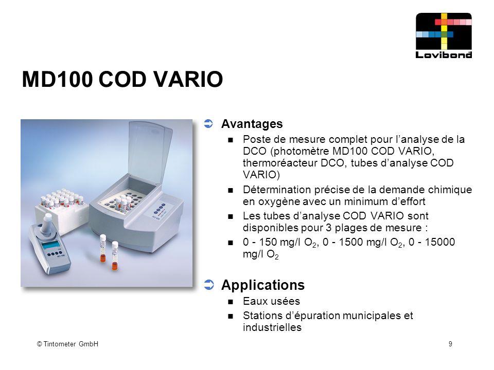 © Tintometer GmbH 9 MD100 COD VARIO  Avantages Poste de mesure complet pour l'analyse de la DCO (photomètre MD100 COD VARIO, thermoréacteur DCO, tube