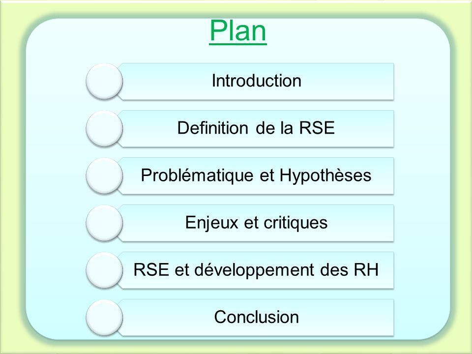 Ce qu'on retient : Opposants Les efforts de la RSE sont plus orientées sur des problématiques environnementales que sociales et RH.